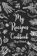 My Recipes Cookbook Recipe Notebook