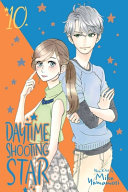 Daytime Shooting Star, Vol. 10 : heart caught between two men!...