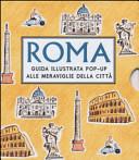 Roma. Guida illustrata pop up alle meraviglie della città