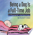 Being a Dog Is a Full Time Job