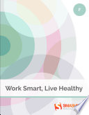 Work Smart, Live Healthy Passion However Keeping Up With The