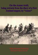 download ebook on the anzac trail; being extracts from the diary of a new zealand sapper, by