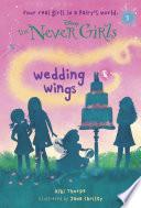 Never Girls  5  Wedding Wings  Disney  The Never Girls