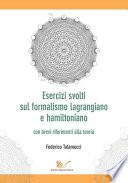 Esercizi svolti sul formalismo lagrangiano e hamiltoniano