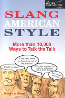 Slang American Style: More Than 10,000 Ways to Talk the Talk
