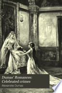 Dumas' Romances: Celebrated crimes