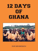 12 Days of Ghana And Humbling It Became Necessary To Share