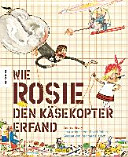 Wie Rosie den K  sekopter erfand
