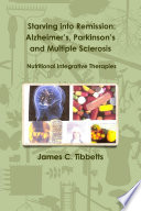 Starving into Remission  Alzheimer s  Parkinson s and Multiple Sclerosis Nutritional Integrative Therapies