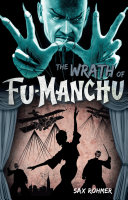 Fu-Manchu - The Wrath of Fu-Manchu and Other Stories Some Unpublished Manuscripts And Stories Which Have