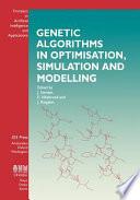 Genetic Algorithms In Optimisation Simulation And Modelling