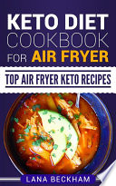 Keto Diet Cookbook For Air Fryer Top Air Fryer Keto Recipes