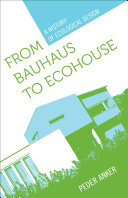 From Bauhaus to Ecohouse