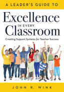 A Leader s Guide to Excellence in Every Classroom
