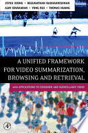 A Unified Framework for Video Summarization  Browsing   Retrieval