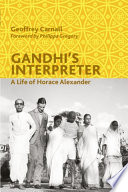 Gandhi s Interpreter  A Life of Horace Alexander