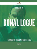 Best Guide on Donal Logue- Bar None - 106 Things You Need to Know Ultimate Resource For Donal Logue Here You