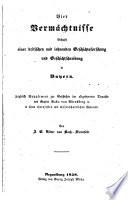 Vier Vermächtnisse Behufs einer kritischen und lohnenden Geschichtsforschung und Geschichtschreibung in Bayern