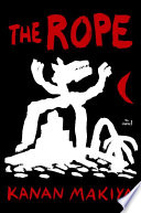 The Rope : a gritty and unflinching novel about...
