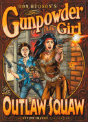 Gunpowder Girl and the Outlaw Squaw