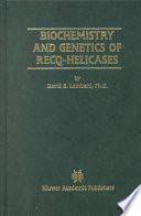 Biochemistry and Genetics of Recq Helicases