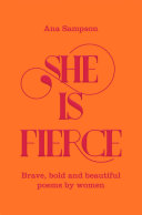 She is Fierce  Brave  Bold and Beautiful Poems by Women Book PDF