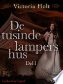 De tusinde lampers hus   Del 1