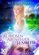Die Kuriosen Abenteuer Der J J Smith 01 Oma Vettel