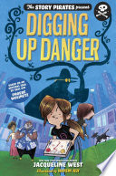 The Story Pirates Present  Digging Up Danger Book PDF