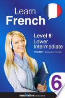 Learn French - Level 6: Lower Intermediate (Enhanced Version)