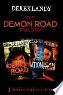 The Demon Road Trilogy The Complete Collection Demon Road Desolation American Monsters The Demon Road Trilogy