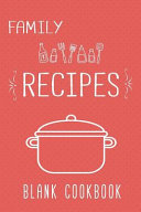 Family Recipes Blank Cookbook