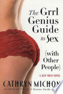 The Grrl Genius Guide to Sex  with Other People
