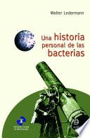 Una historia personal de las bacterias