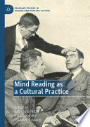 Mind Reading As A Cultural Practice