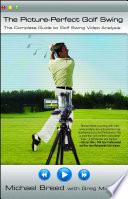 The Picture Perfect Golf Swing