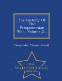 The History of the Peloponnesian War  Volume 2      War College Series