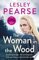 The Woman in the Wood A missing teenager. An outcast woman in the woods. And a girl determined to find the truth. From The Sunday Times bestselling author