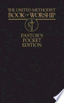 The United Methodist Book of Worship Pastor s Pocket Edition
