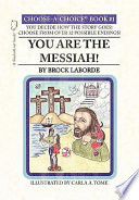 You Are the Messiah