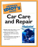 The Complete Idiot s Guide to Car Care and Repair