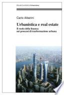 Urbanistica e real estate  Il ruolo della finanza nei processi di trasformazione urbana