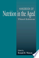 Handbook Of Nutrition In The Aged Third Edition book