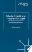 Liberté, Egalité and Fraternité at Work