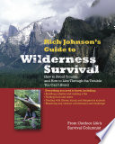 RICH JOHNSON S GUIDE TO WILDERNESS SURVIVAL