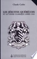 Les jésuites québécois et le cours classique après 1945