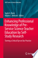 Enhancing Professional Knowledge of Pre Service Science Teacher Education by Self Study Research