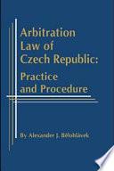 Arbitration Law of Czech Republic  Practice and Procedure