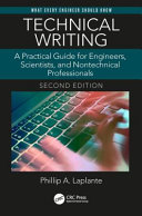 Technical writing : a practical guide for engineers, scientists, and nontechnical professionals