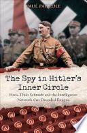 The Spy In Hitler S Inner Circle